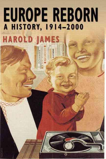 Europe Reborn By James, Harold