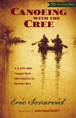 Canoeing With The Cree By Sevareid, Eric/ Bancroft, Ann (FRW)