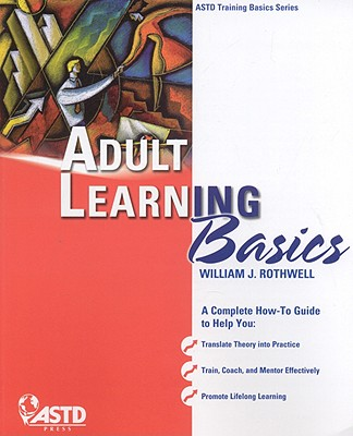 Adult Learning Basics By Rothwell, Wiliiam J.